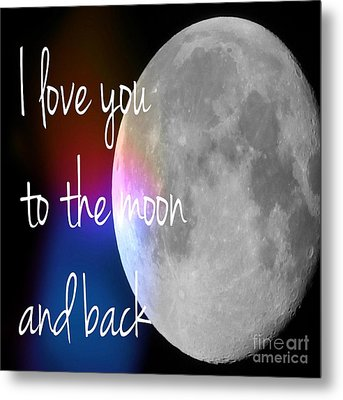 I Love You To The Moon And Back Metal Print by Jennifer Kimberly