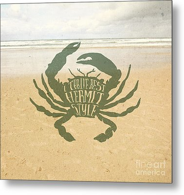 I Thrive Best Hermit Style Typography Crab Beach Sea Metal Print