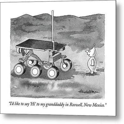 I'd Like To Say 'hi' To My Granddaddy In Roswell Metal Print by J.B. Handelsma