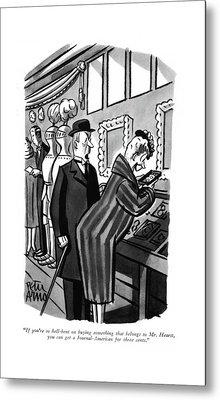 If You're So Hell-bent On Buying Something That Metal Print by Peter Arno