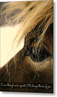 I'll Always Think Of You.. Metal Print