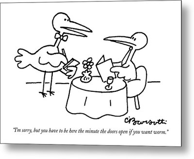I'm Sorry, But You Have To Be Here The Minute Metal Print by Charles Barsotti