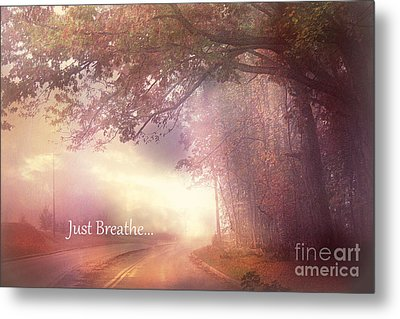 Inspirational Nature - Dreamy Surreal Ethereal Inspirational Art Print - Just Breathe.. Metal Print by Kathy Fornal