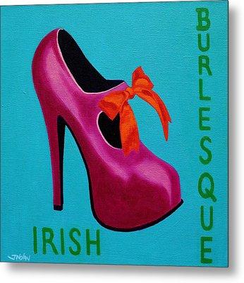 Irish Burlesque Shoe    Metal Print by John  Nolan