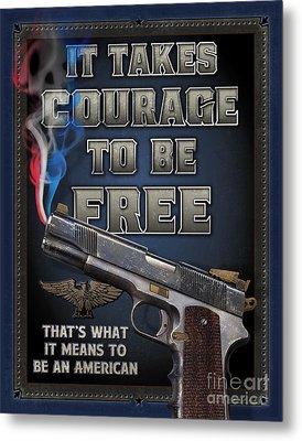 It Takes Courage Metal Print by JQ Licensing Jeff Wack