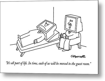 It's All Part Of Life.  In Time Metal Print by Charles Barsotti