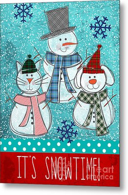 It's Snowtime Metal Print