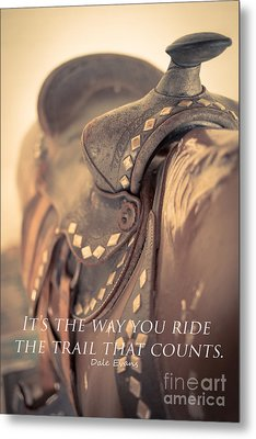 It's The Way You Ride The Trail Dale Evans Quote Metal Print by Edward Fielding