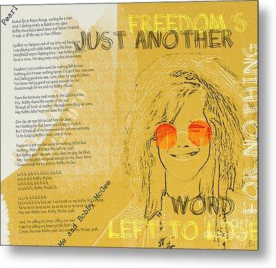 Janis Joplin Song Lyrics Bobby Mcgee Metal Print by Nola Lee Kelsey