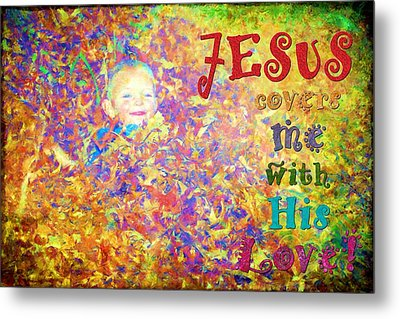 Jesus Covers Me Metal Print