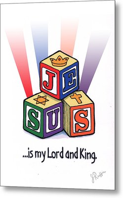 Jesus Is My Lord And King Metal Print by Jerry Ruffin