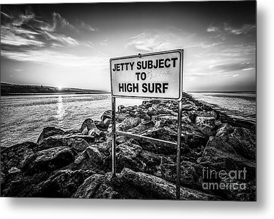 Jetty Subject To High Surf Sign Black And White Picture Metal Print by Paul Velgos