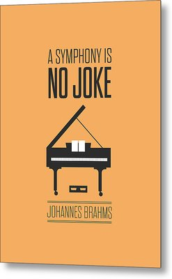 A Symphony Is No Joke Inspirational Quotes Poster Metal Print