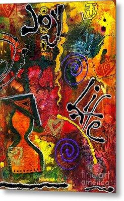 Joyfully Living Life Anew Metal Print by Angela L Walker