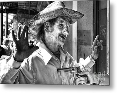 Just Shoot Me Said The Cowboy- Black And White Metal Print by Kathleen K Parker