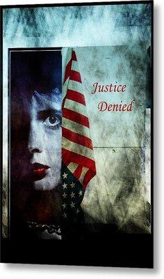 Metal Print featuring the photograph Justice Denied by Allen Beilschmidt