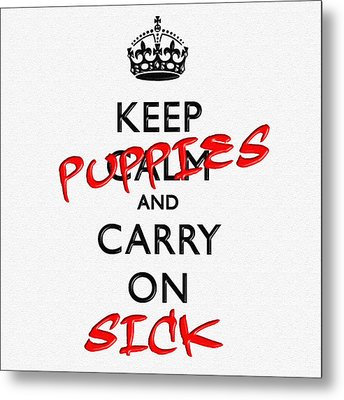 Keep Calm And Carry On 11 Metal Print by Aston Pershing
