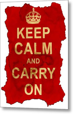 Keep Calm And Carry On  Metal Print by Nik Helbig