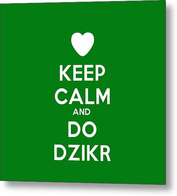 Keep Calm And Do Dzikr Metal Print