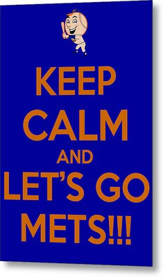 Keep Calm And Lets Go Mets Metal Print by James Kirkikis