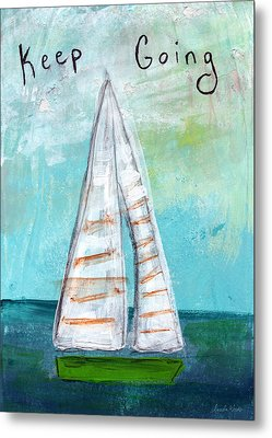 Keep Going- Sailboat Painting Metal Print by Linda Woods
