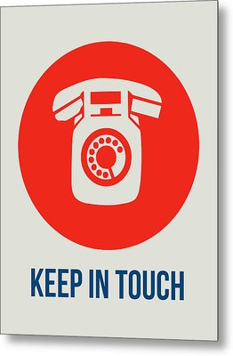 Keep In Touch 2 Metal Print