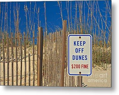 Keep Off Dunes Metal Print