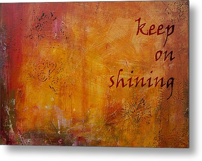 Metal Print featuring the painting Keep On Shining by Jocelyn Friis