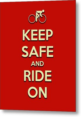 Keep Safe And Ride On Metal Print by Brian Carson