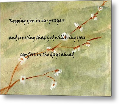 Keeping You In Our Prayers Metal Print