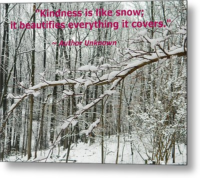 Kindness Is Like Snow Metal Print by Emmy Marie Vickers