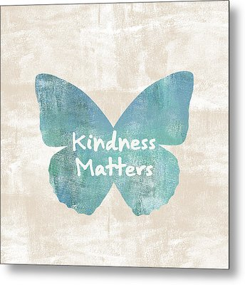 Kindness Matters Butterfly Metal Print
