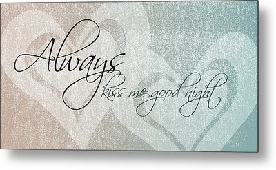 Kiss Me Good Night Metal Print
