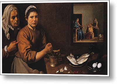 Kitchen Scene With Christ In The House Of Martha And Mary Metal Print by Diego Velazquez