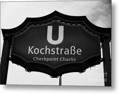 Kochstrasse U-bahn Station Sign Checkpoint Charlie Berlin Germany Metal Print