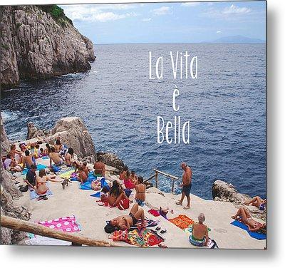 La Vita E Bella Metal Print by Nastasia Cook