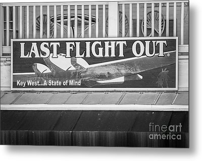 Last Flight Out A Key West State Of Mind - Black And White Metal Print by Ian Monk