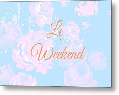 Le Weekend Metal Print by Chastity Hoff
