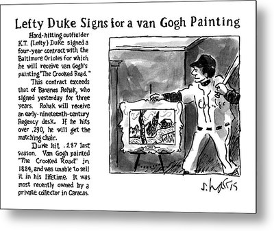 Lefty Duke Signs For A Van Gogh Painting Metal Print by Sidney Harris