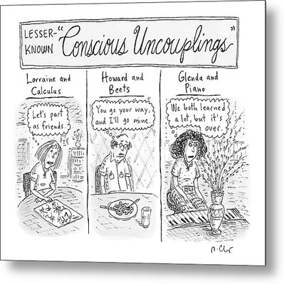 Lesser-known 'conscious Uncouplings Three Panels Metal Print by Roz Chast