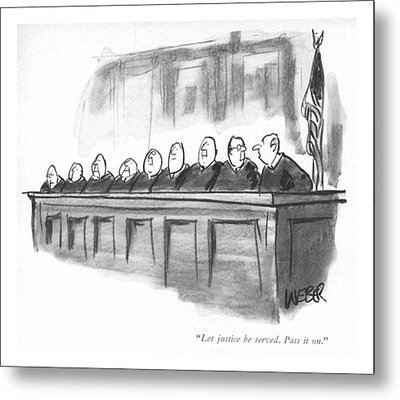 Let Justice Be Served. Pass It On Metal Print