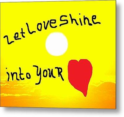 Let Love Shine Metal Print by Earnestine Clay