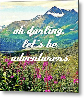 Let's Be Adventurers Metal Print by Jennifer Kimberly