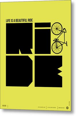 Life Is A Ride Poster Metal Print by Naxart Studio