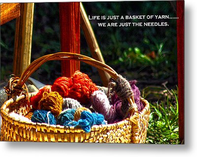 Metal Print featuring the photograph Life Is Just A Basket Of Yarn by Lesa Fine