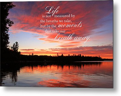 Life Is Not Measured By The Breaths We Take Metal Print by Barbara West