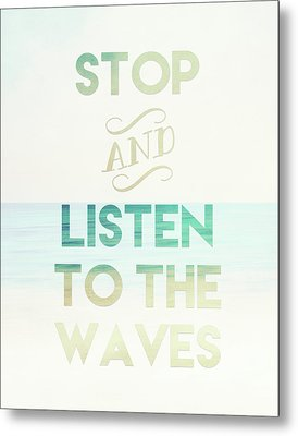 Listen To The Waves Metal Print by Tara Moss
