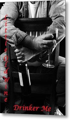 Little Old Wine Drinker Me Metal Print