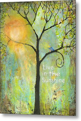 Live In The Sunshine Metal Print by Blenda Studio