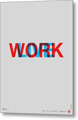 Live Work Poster Metal Print